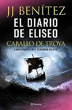 El diario de Eliseo. Caballo de Troya (Spanish Edition)