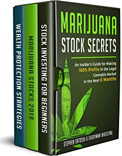 Marijuana Stock Secrets: An Insider's Guide for to Making 100% Profits in the Legal Cannabis Market in the Next 6 Months