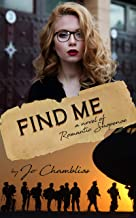 Find Me: A Military Romance Thriller (Ranger Mine Book 4)
