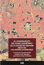 El levantamiento del plano geométrico de la ciudad de Granada (siglo XIX) : una historia interminable