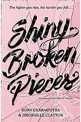 Shiny Broken Pieces Kindle Edition