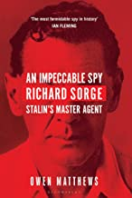 An Impeccable Spy: Richard Sorge, Stalin's Master Agent (English Edition)