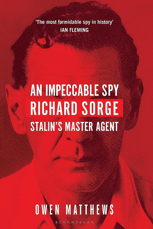 癌ランプ殉教者An Impeccable Spy: Richard Sorge, Stalin's Master Agent (English Edition)
