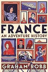 France: An Adventure History Kindle Edition