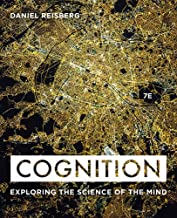 Cognition: Exploring the Science of the Mind (Seventh Edition)