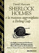 Sherlock Holmes e la matassa aggrovigliata a Birling Gap (Italian Edition)