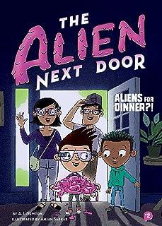 The Alien Next Door 2: Aliens for Dinner?! (English Edition)