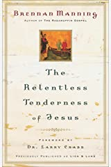 The Relentless Tenderness of Jesus Kindle Edition