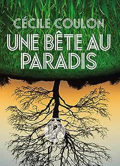 Une bête au paradis de COULON Cécile