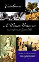 A Woman Unknown: Voices from a Spanish Life (English Edition)