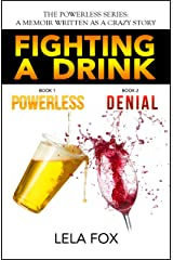 Fighting a Drink: My Alcoholic Thinking Begins (The Powerless Series) Kindle Edition