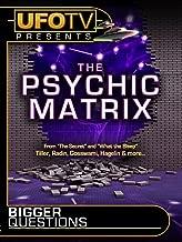 UFOTV Presents Bigger Questions - The Psychic Matrix