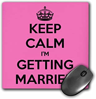 3dRose 8 x 8 x 0 25 Inches Keep calm I'm Getting Married Wedding Engagement Bride Mouse Pad (mp_161162_1)
