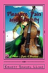 Pleasure, Pain and Eternity Kindle Edition
