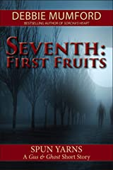 Seventh: First Fruits (Gus & Ghost Book 2) Kindle Edition