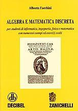 Scaricare Libri Algebra e matematica discreta. Per studenti di informatica, ingegneria, fisica e matematica. Con numerosi esempi ed esercizi svolti PDF