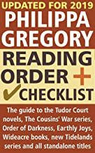 Philippa Gregory Reading Order and Checklist: The guide to the Tudor Court novels, Cousins' War series, Order of Darkness, Earthly Joys, Wideacre books, new Tidelands series and all standalone titles