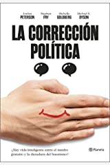 La corrección política: ¿Hay vida inteligente entre el insulto y la dictadura del buenismo? ((Fuera de colección)) (Spanish Edition) Kindle Edition