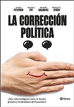 La corrección política: ¿Hay vida inteligente entre el insulto y la dictadura del buenismo? (Spanish Edition)