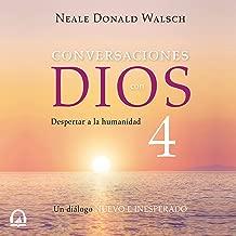 Conversaciones con Dios IV [Conversations with God IV]:...