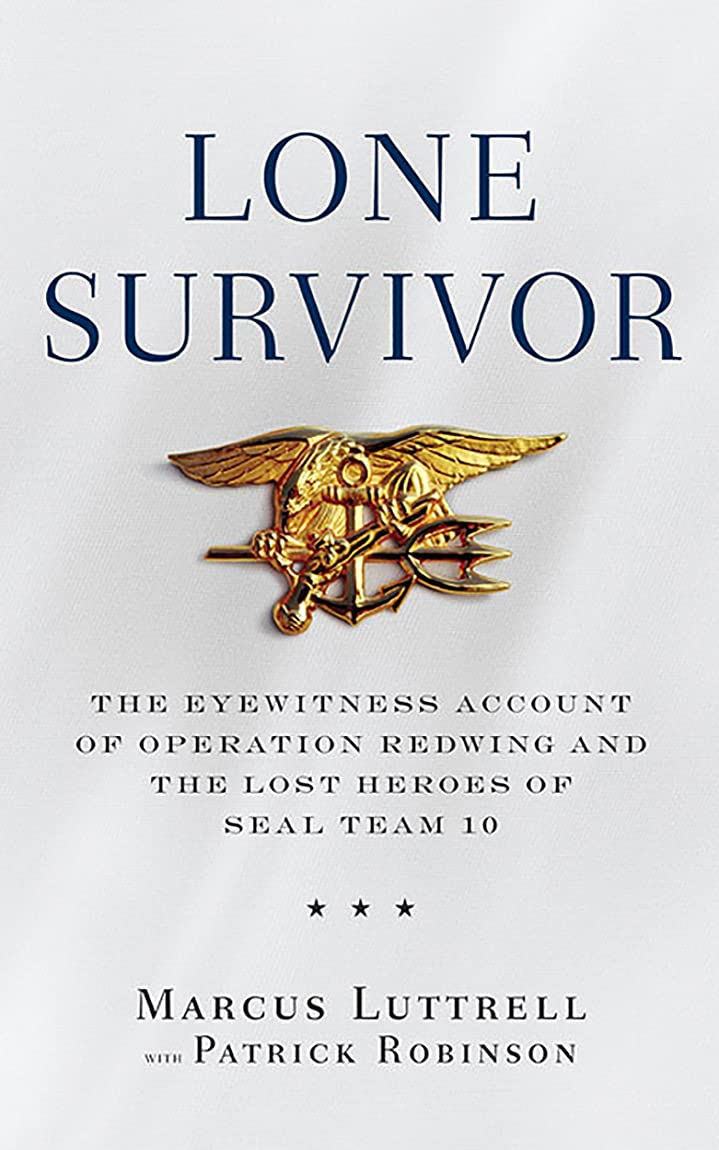 リズム天皇付添人Lone Survivor: The Eyewitness Account of Operation Redwing and the Lost Heroes of SEAL Team 10 (English Edition)