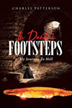In Dante's Footsteps : My Journey To Hell