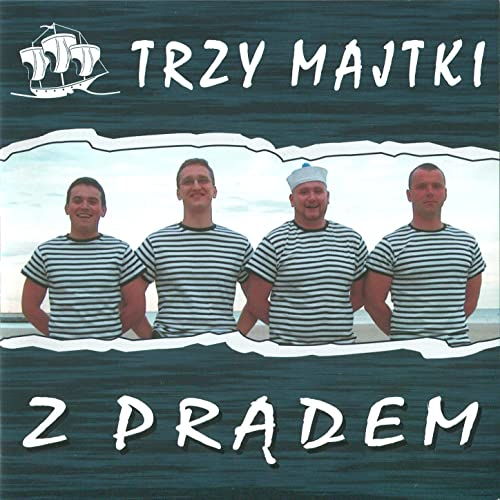 108ec51bfe1864 Z Pradem: Sailors' songs from Poland, Szanty by Trzy Majtki on ...