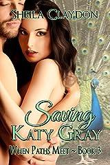 Saving Katy Gray (When Paths Meet Book 3) Kindle Edition