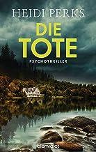 Die Tote: Psychothriller (German Edition)