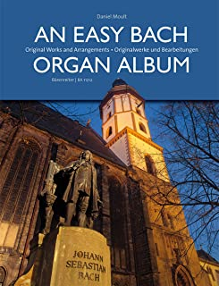 An Easy Bach Organ Album: Original Works and Arrangements