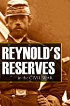 Reynold's Reserves in the Civil War (Annotated)