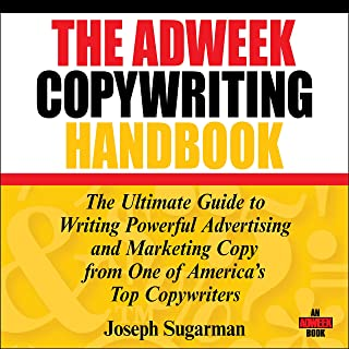The Adweek Copywriting Handbook: The Ultimate Guide to Writing Powerful Advertising and Marketing Copy from One of America...