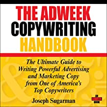 The Adweek Copywriting Handbook: The Ultimate Guide to Writing Powerful Advertising and Marketing Copy from One of Americ...