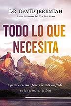 Todo lo que necesita: 8 pasos esenciales para una vida confiada en las promesas de Dios (Spanish Edition)