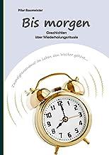Bis morgen: Geschichten über Wiederholungsrituale (German Edition)