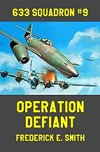 Operation Defiant (633 Squadron Book 9)