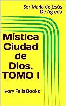 Mística Ciudad de Dios. TOMO I (Spanish Edition)