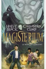 Magisterium - tome 04 : Le Masque d'argent Format Kindle