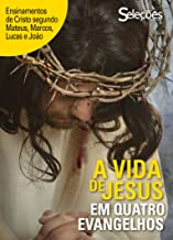 A vida de Jesus em quatro Evangelhos (Portuguese Edition)