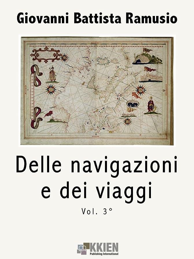 主人ディレクター眠るDelle navigazioni e dei viaggi vol. 3 (Viaggi e Viaggiatori) (Italian Edition)