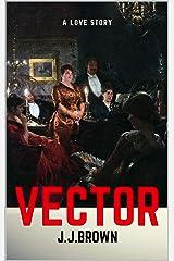 Vector a Modern Love Story Kindle Edition
