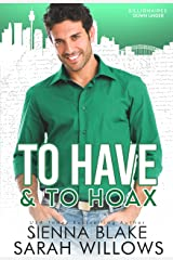 To Have & To Hoax: A Fake Fiancé Contemporary Romance (Billionaires Down Under) Kindle Edition