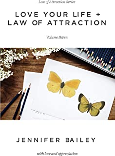Love Your Life + Law of Attraction: Volume Seven (Law of Attraction Series Book 7)