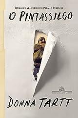 O pintassilgo (Portuguese Edition) Kindle Edition
