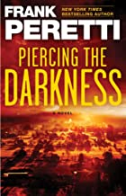 Piercing the Darkness: A Novel (This Present Darkness Book 2)