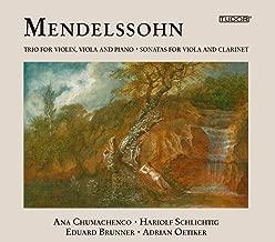 Mendelssohn: Trio for Violin, Viola and Piano - Sonatas for Viola and Clarinet