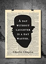 Charlie Chaplin Quote - Day Without Laughter - Vintage Dictionary Print 8x10 inch Vintage Art Abstract Prints Wall Art for Home Decor Wall Decorations For Living Room Bedroom Office Ready-to-Frame