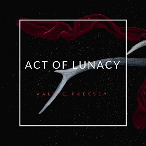 Act of Lunacy by Vallie Pressey on Amazon Music - Amazon com