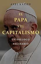 El Papa y el capitalismo: Un diálogo necesario (Spanish Edition)