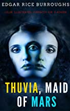 Thuvia, Maid of Mars: Color Illustrated, Formatted for E-Readers (Unabridged Version)